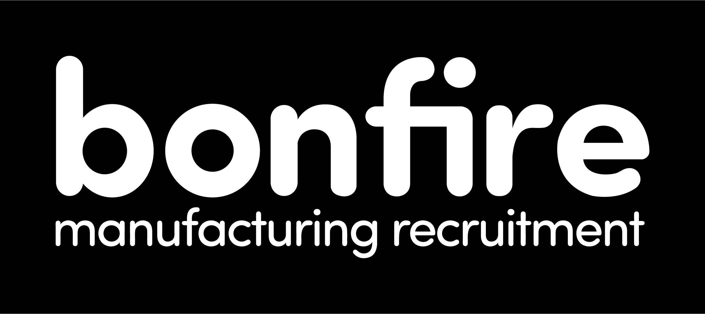 Bonfire Manufacturing Recruitment