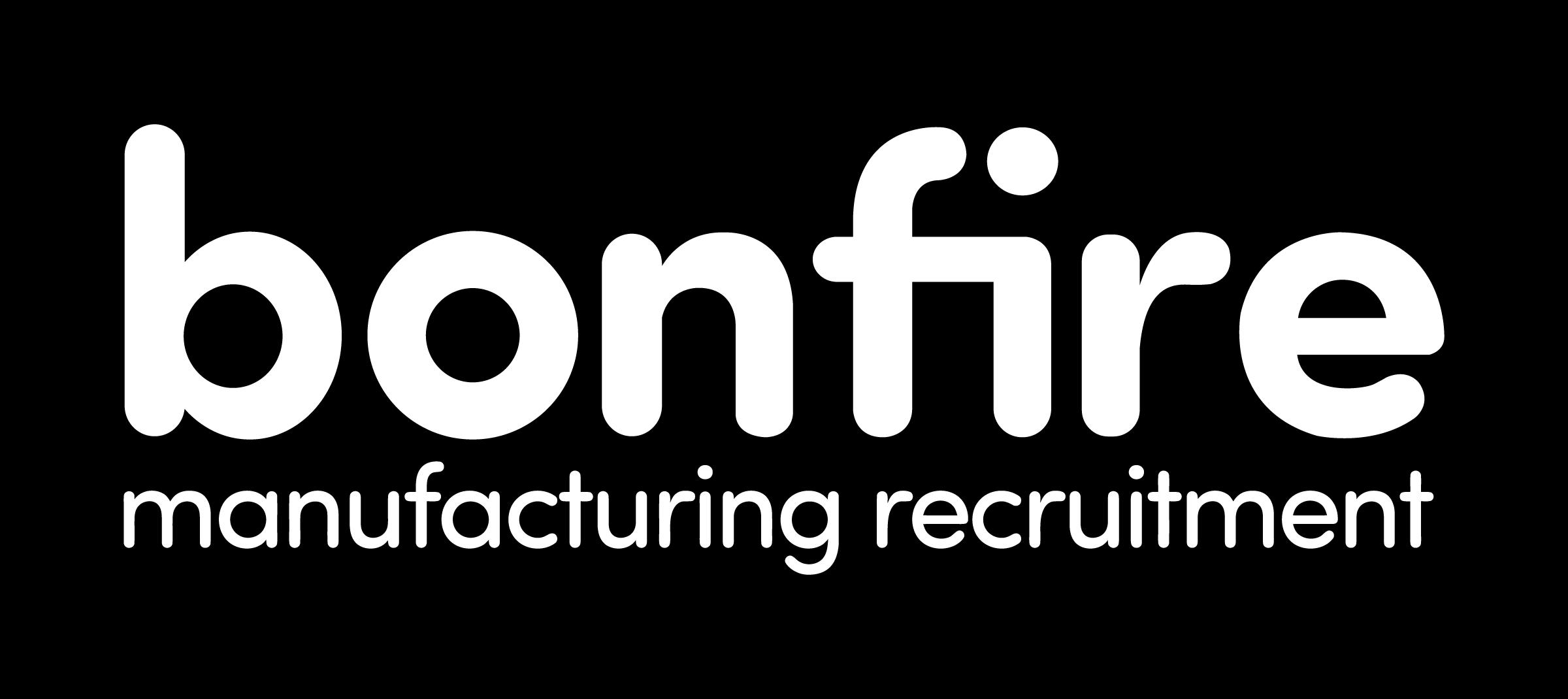 Bonfire Manufacturing Recruitment